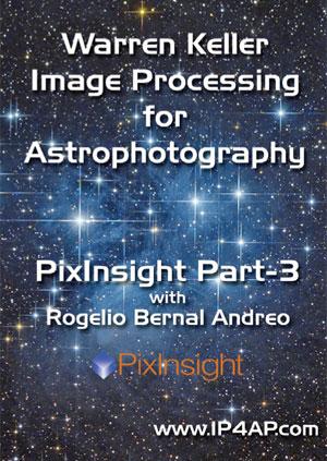 PixInsight, Part 3 by Warren Keller with Rogelio Bernal Andreo